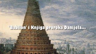 KULA BABILONSKA - 10. 'Babilon' i Knjiga proroka Danijela...