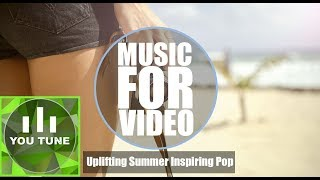 Uplifting Summer Inspiring Pop Royalty Free Music Background Music For Video