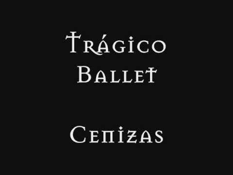 Tragico Ballet - Cenizas