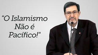 """""""O Islamismo Não é Pacífico!"""" - Solano Portela"""