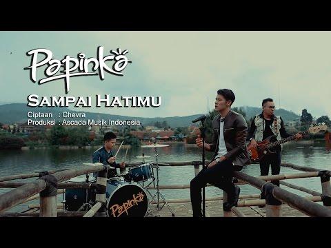 download lagu Papinka - Sampai Hatimu gratis