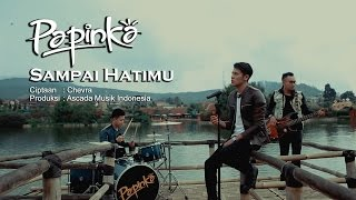 Papinka Sampai Hatimu Official Music Video with Lyric