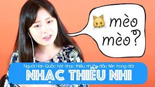 Người Hàn hát nhạc thiếu nhi Việt Nam lần đầu tiên trong đời | Khoa Tieng Viet
