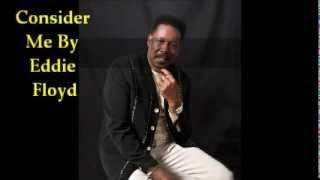 Eddie Floyd - Consider Me