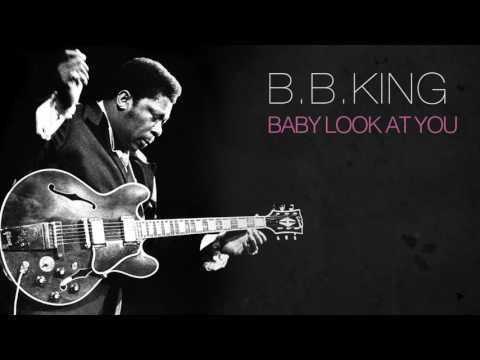 B.B. King - Baby Look At You