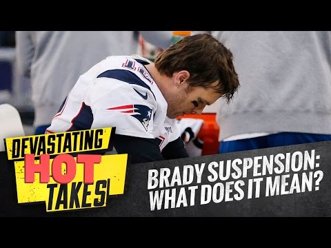 Tom Brady's Suspension:  What Does It Mean For The Patriots?