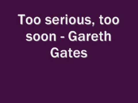 Gareth Gates - Too Serious Too Soon