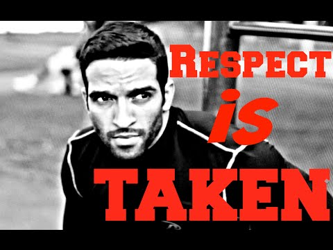Motivation - Respect is Taken - MUST SEE VIDEO!