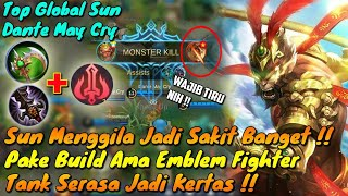 Sun Menggila Pake Emblem Fighter Ama Build-Tank Musuh Jadi Kertas! By Top Global Sun Mobile Legends