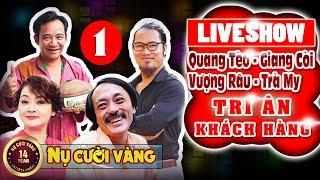 Vượng Râu, Quang Tèo, Giang Còi, Trà My - Tri Ân Khách Hàng [Phần 1]