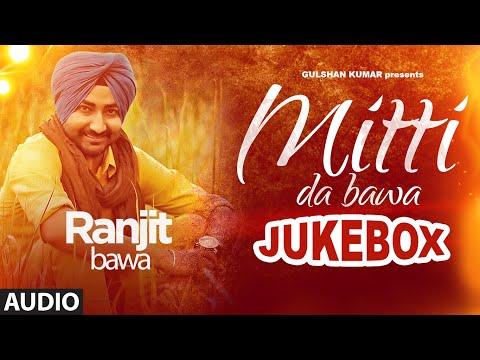 Ranjit Bawa: Mittti Da Bawa Full Album (Jukebox) |