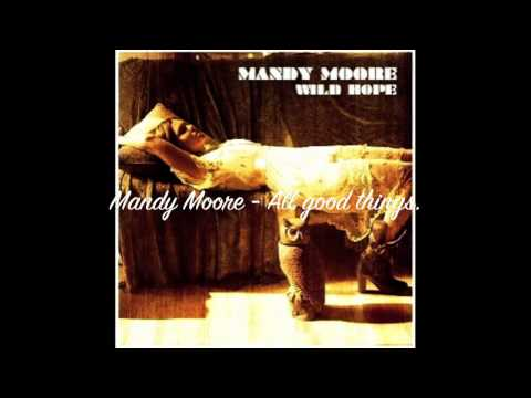 Mandy Moore - All Good Things