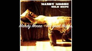 Watch Mandy Moore All Good Things video