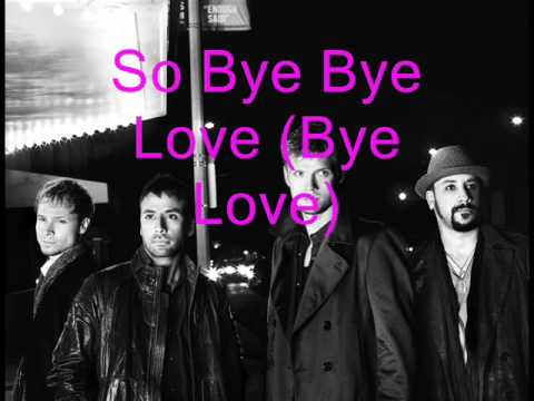 BackStreet Boys- Bye Bye Love(lyrics) - YouTube