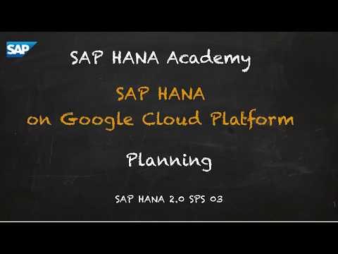 SAP HANA Academy - SAP HANA on Google Cloud Platform: Planning [2.0 SPS 03]