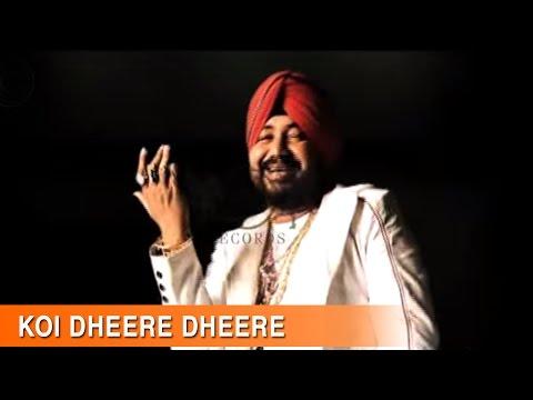 Koi Dheere Dheere - Full Song | Raula Pai Gaya | Daler Mehndi video