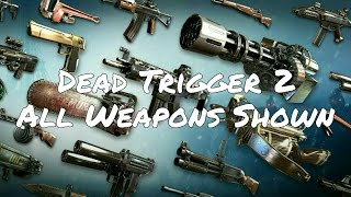 [Dead Trigger 2] All Weapons Shown