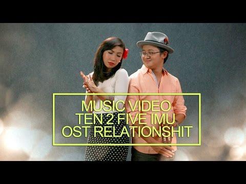 TEN 2 FIVE IMU OST RELATIONSHIT ( Music Video )