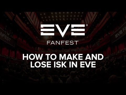 EVE Fanfest 2016 - How To Make And Lose ISK in EVE