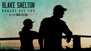 "Blake Shelton - ""Nobody But You"" (Duet with Gwen Stefani) (Audio)"