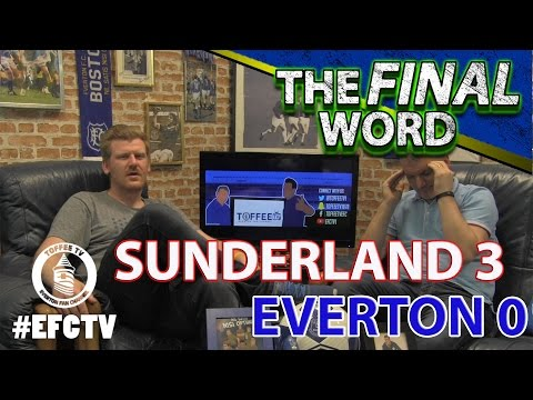 Sunderland 3-0 Everton | The Final Word