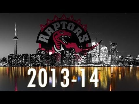 2013-14 Toronto Raptors - Season Highlights ᴴᴰ