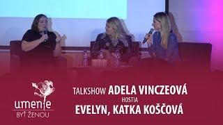 Talkshow ADELY VINCZEOVEJ a hostí - EVELYN, KATKA KOŠČOVÁ