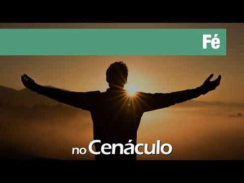 Fé | no Cenáculo 17/04/2020