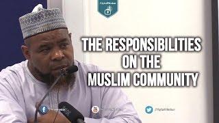 The Responsibilities on the Muslim Community – Abu Usamah At Thahabi