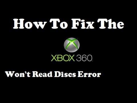 How to fix the Xbox 360 wont read any discs error!