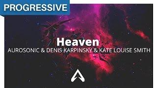 Aurosonic & Denis Karpinsky & Kate Louise Smith - Heaven