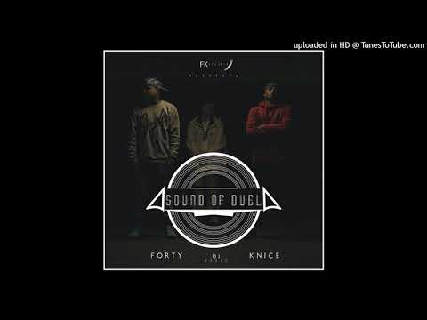 Forty & Knice - Sound Of Duel