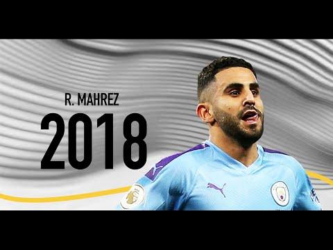 Riyad Mahrez - Welcome to Man City 2018 | Amazing Goals In 2018 ᴴᴰ