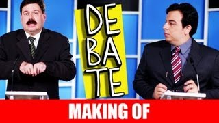 MAKING OF -  DEBATE