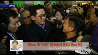 Những phút đầu tiên khi nhạc sĩ Việt Khang đặt chân đến Hoa Kỳ