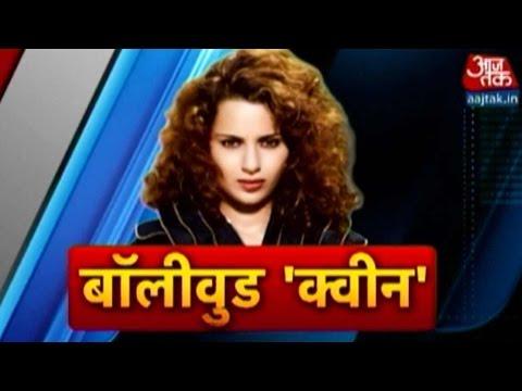 Bollywood 'Queen' Kangana Ranaut Talks To Aaj Tak