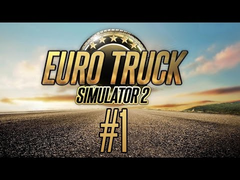 Euro Truck Simulator 2 #1 - Hai sa vorbim  (cu Alex)