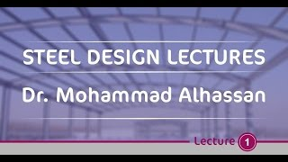Steel Design Lectures - Dr. Mohammad Alhassan - Tension Members Lecture 1