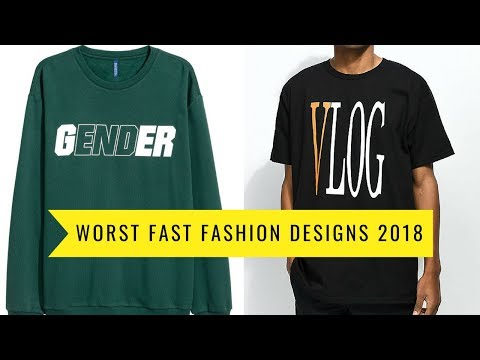 WORST FAST FASHION DESIGN TRENDS OF 2018!