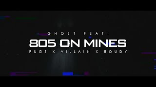 """GHOST FT PUGZ X VILLAIN X ROUDY """"805 ON MINES"""" OFFICIAL MUSIC VIDEO Directed By YungMacFilms"""
