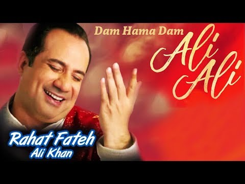 Rahat Fateh Ali Khan - Dam Hama Dam Ali Ali     Soulful Qawwali