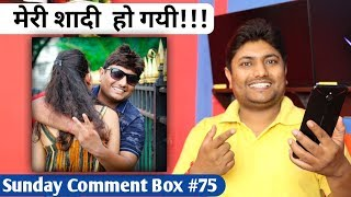 Sunday Comment Box#75 | Meri Shadi Ho Gayi Hai!!!