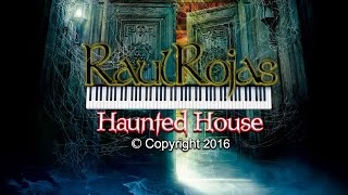 RAUL ROJAS - Haunted House (Casa encantada)