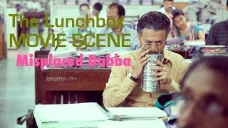Dabba - The Lunchbox I Misplaced Dabba I Movie Scene I