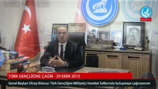 Türk Gençliğine Çağrı - 29 Ekim2015