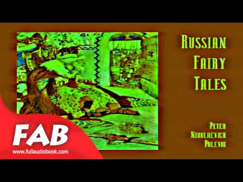 Russian Fairy Tales Full Audiobook by Peter Nikolaevich POLEVOI by Fairy Tales Fiction