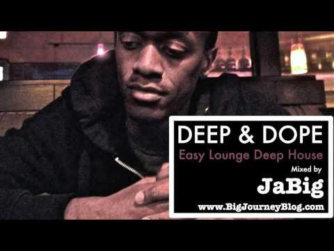 Soulful Lounge Deep House Music DJ Mix by JaBig [DEEP & DOPE Chill Playlist]