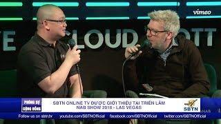 PHÓNG SỰ ĐẶC BIỆT: SBTN ONLINE TV được giới thiệu tại triển lãm NAB 2018 - Las Vegas