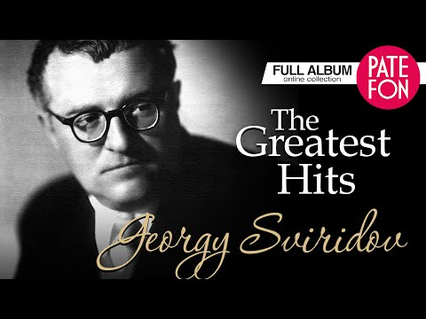 Georgy Sviridov - The Greatest Hits (Full album)