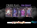 Crude Play - I'M OKAY Sub Arabic (مترجمة عربي)